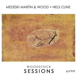 Woodstock Sessions Volume 2 – Medeski Martin & Wood + Nels Cline