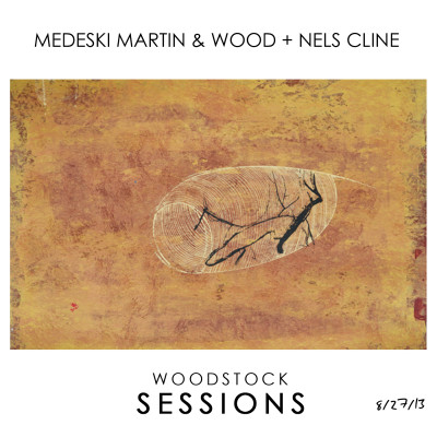 Woodstock Sessions Volume 2 – Medeski Martin & Wood + Nels Cline
