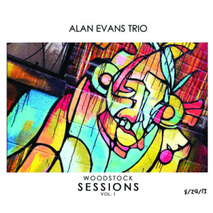 Woodstock Sessions Volume 1 – Alan Evans Trio