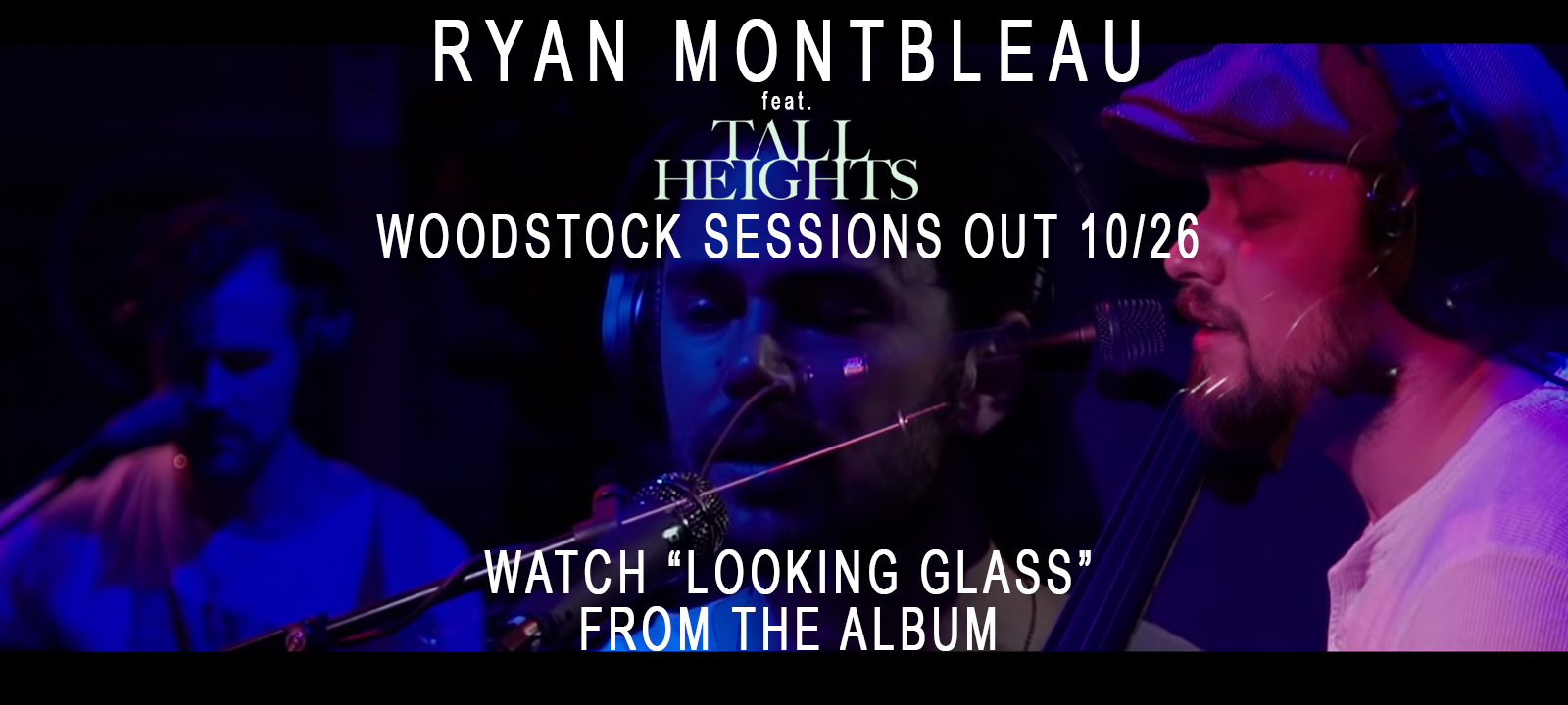 Ryan Montbleau Woodstock Sessions Feat Tall Heights